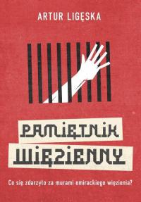 Pamiętnik więzienny - Artur Ligęska | mała okładka