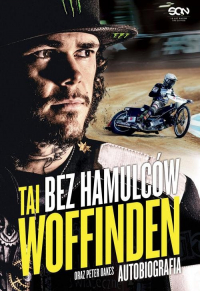 Bez hamulców Tai Woffinden Autobiografia - Woffinden Tai, Oakes Peter   mała okładka