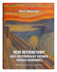 Mem internetowy jako multimodalny gatunek pamięci zbiorowej - Marta Wójcicka   mała okładka