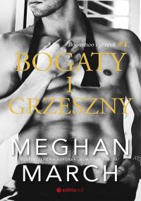 Bogaty i grzeszny Bogactwo i grzech #1 - Meghan March | mała okładka