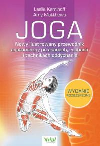 Joga Nowy ilustrowany przewodnik anatomiczny po asanach, ruchach i technikach oddychania - Leslie Kaminoff   mała okładka