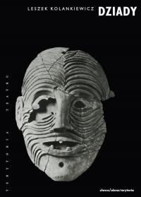 Dziady Teatr święta zmarłych - Leszek Kolankiewicz | mała okładka