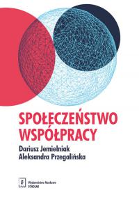 Społeczeństwo współpracy - Jemielniak Dariusz, Przegalińska Aleksandra   mała okładka