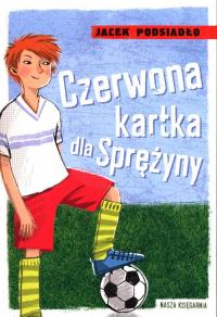 Czerwona kartka dla Sprężyny - Jacek Podsiadło | mała okładka