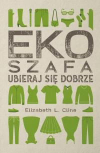 Ekoszafa Ubieraj się dobrze - Elizabeth Cline | mała okładka