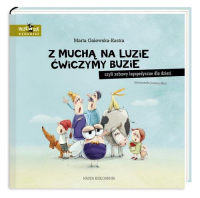 Z muchą na luzie ćwiczymy buzie czyli zabawy logopedyczne dla dzieci - Marta Galewska-Kustra   mała okładka