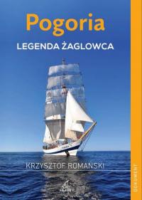 Pogoria Legenda żaglowca - Krzysztof Romański | mała okładka