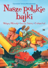 Nasze polskie bajki - Tamara Michałowska | mała okładka