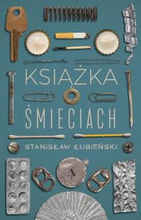 Książka o śmieciach - Stanisław Łubieński   mała okładka