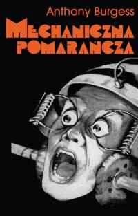 Mechaniczna pomarańcza - Anthony Burgess   mała okładka