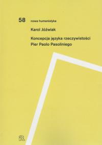Koncepcja języka rzeczywistości Pier Paolo Pasoliniego - Karol Jóźwiak   mała okładka