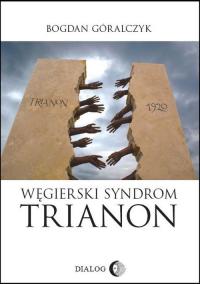 Węgierski Syndrom Trianon - Bogdan Góralczyk   mała okładka