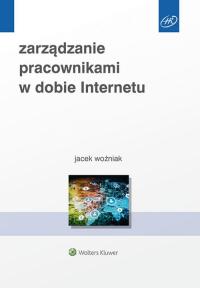 Zarządzanie pracownikami w dobie Internetu - Jacek Woźniak   mała okładka