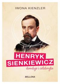 Henryk Sienkiewicz dandys i celebryta - Iwona Kienzler | mała okładka