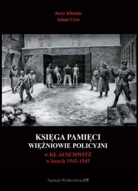Księga pamięci Więźniowie policyjni w KL Auschwitz w latach 1942-1945 - Klistała Jerzy, Cyra Adam | mała okładka