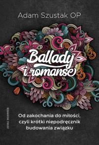 Ballady i Romanse Od zakochania do miłości, czyli krótki niepodręcznik budowania związku - Adam Szustak Op   mała okładka