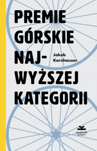 Premie górskie najwyższej kategorii - Jakub Kornhauser | mała okładka