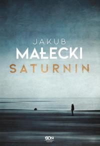 Saturnin - Jakub Małecki | mała okładka