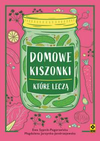 Domowe kiszonki które leczą - Jarzynka-Jendrzejewska Magdalena, Sypnik-Pogorzelska Ewa   mała okładka