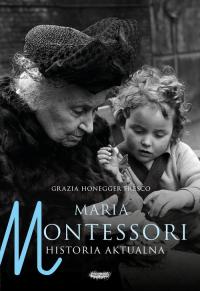 Maria Montessori Historia aktualna - Honegger Fresco Grazia | mała okładka