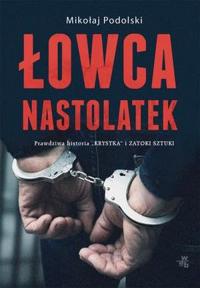 Łowca nastolatek - Mikołaj Podolski | mała okładka