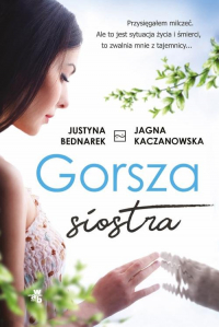 Gorsza siostra - Justyna Bednarek | mała okładka