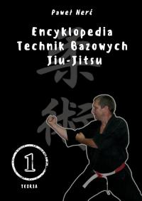 Encyklopedia technik bazowych Jiu-Jitsu Tom 1 - Paweł Nerć | mała okładka