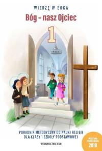 Bóg nasz Ojciec Poradnik metodyczny do nauki religii dla klasy 1 szkoły podstawowej - Bester Bartłomiej, Czarnecka Teresa, Duka Anna, Kubik Władysław SJ   mała okładka