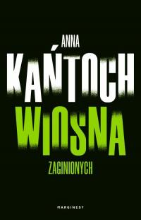 Wiosna zaginionych - Anna Kańtoch   mała okładka