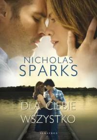 Dla ciebie wszystko - Nicholas Sparks   mała okładka