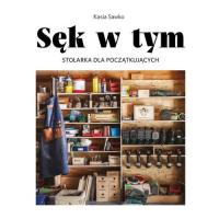 Sęk w tym Stolarka dla początkujących - Kasia Sawko   mała okładka