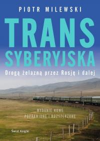 Transsyberyjska Drogą żelazną przez Rosję i dalej - Piotr Milewski | mała okładka