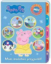 Peppa Pig Poznaj mój świat Mam mnóstwo przyjaciół! - zbiorowe opracowanie   mała okładka
