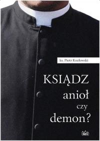 Ksiądz anioł czy demon? - Piotr Kozłowski | mała okładka