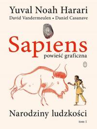 Sapiens Powieść graficzna Narodziny ludzkości. Tom 1 - Harari Yuval Noah, Vandermeulen David | mała okładka