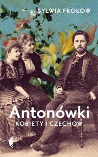 Antonówki Kobiety i Czechow - Sylwia Frołow | mała okładka