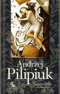 Księżniczka - Andrzej Pilipiuk | mała okładka