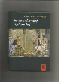 Studia z klasycznej etyki greckiej - Włodzimierz Galewicz   mała okładka