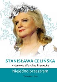 Stanisława Celińska Niejedno przeszłam - Karolina Prewęcka | mała okładka