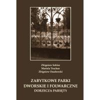 Zabytkowe parki dworskie i folwarczne dorzecza Parsęty - Sobisz Zbigniew, Truchan Mariola, Osadowski Zbigniew | mała okładka