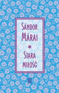 Stara miłość - Sandor Marai | mała okładka