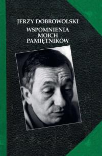 Wspomnienia moich pamiętników - Jerzy Dobrowolski   mała okładka