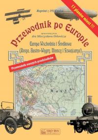 Przewodnik po Europie - Europa środkowa i wschodnia  (reprint z 1914 roku) - Mieczysław Orłowicz   mała okładka
