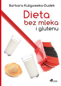 Dieta bez mleka i glutenu - Barbara Kuligowska-Dudek   mała okładka