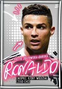 Ronaldo Chłopiec, który wiedział, czego chce - Yvette Żółtowska-Darska | mała okładka