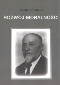 Rozwój moralności - Feliks Koneczny   mała okładka