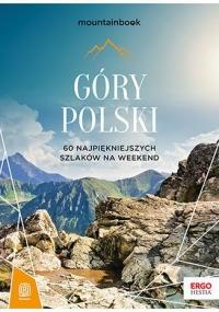 Góry Polski. 60 najpiękniejszych szlaków na weekend - Jędrzejewski Andrzej | mała okładka