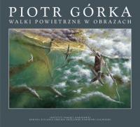 Walki powietrzne w obrazach - Piotr Górka | mała okładka