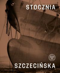 Stocznia Szczecińska - Dąbrowski Ryszard, Lipko Mateusz, Miedziński Paweł   mała okładka