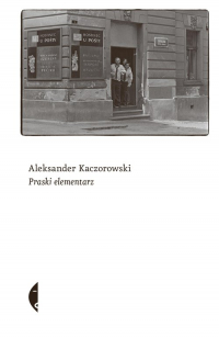 Praski elementarz - Aleksander Kaczorowski   mała okładka